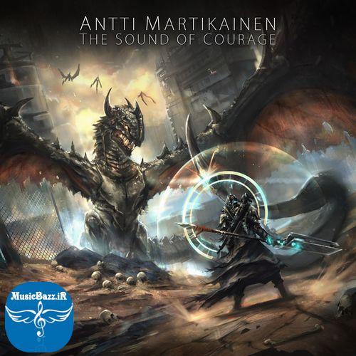 دانلود آلبوم The Sound of Courage از Antti Martikainen