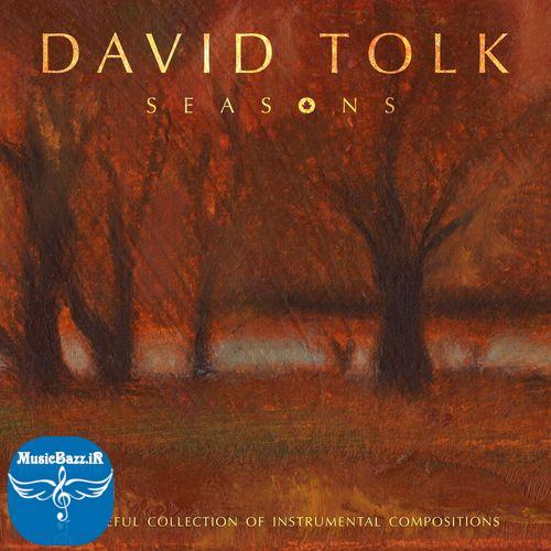 دانلود آلبوم جدید فصل ها اثری زیبا و ماندگار از دیوید تولک