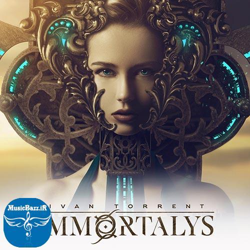 دانلود آلبوم حماسی Immortalys اثری متفاوت از Ivan Torrent