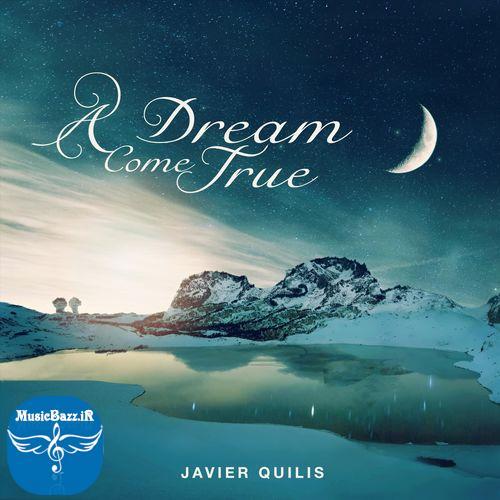 دانلود آلبوم جدید A Dream Come True از Javier Quilis