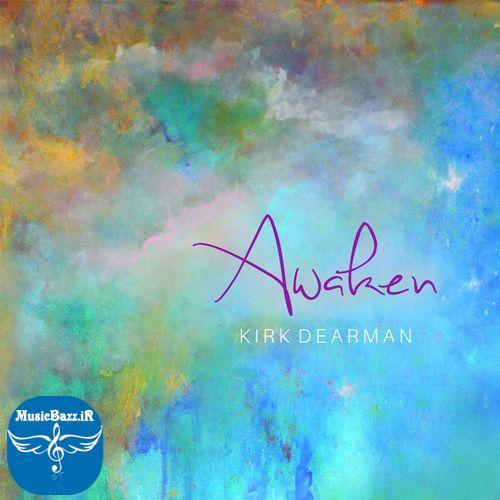 دانلود آلبوم نئوکلاسیک Awaken از Kirk Dearman