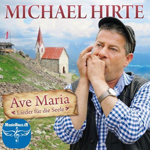 دانلود آلبوم جدید Ave Maria اثری از Michael Hirte