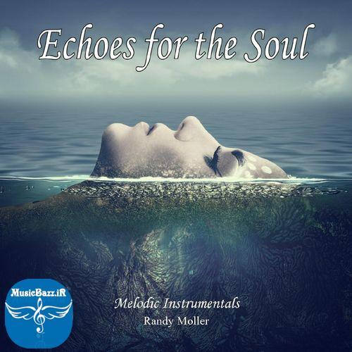 آلبوم بی کلام متفاوت Echoes for the Soul از Randy Moller