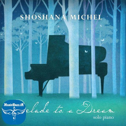 آلبوم جدید Prelude to a Dream اثری شنیدنی از Shoshana Michel