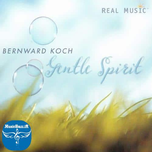 آلبوم موسیقی بیکلام شنیدنی و آرامبخش Gentle Spirit اثری از Bernward Koch