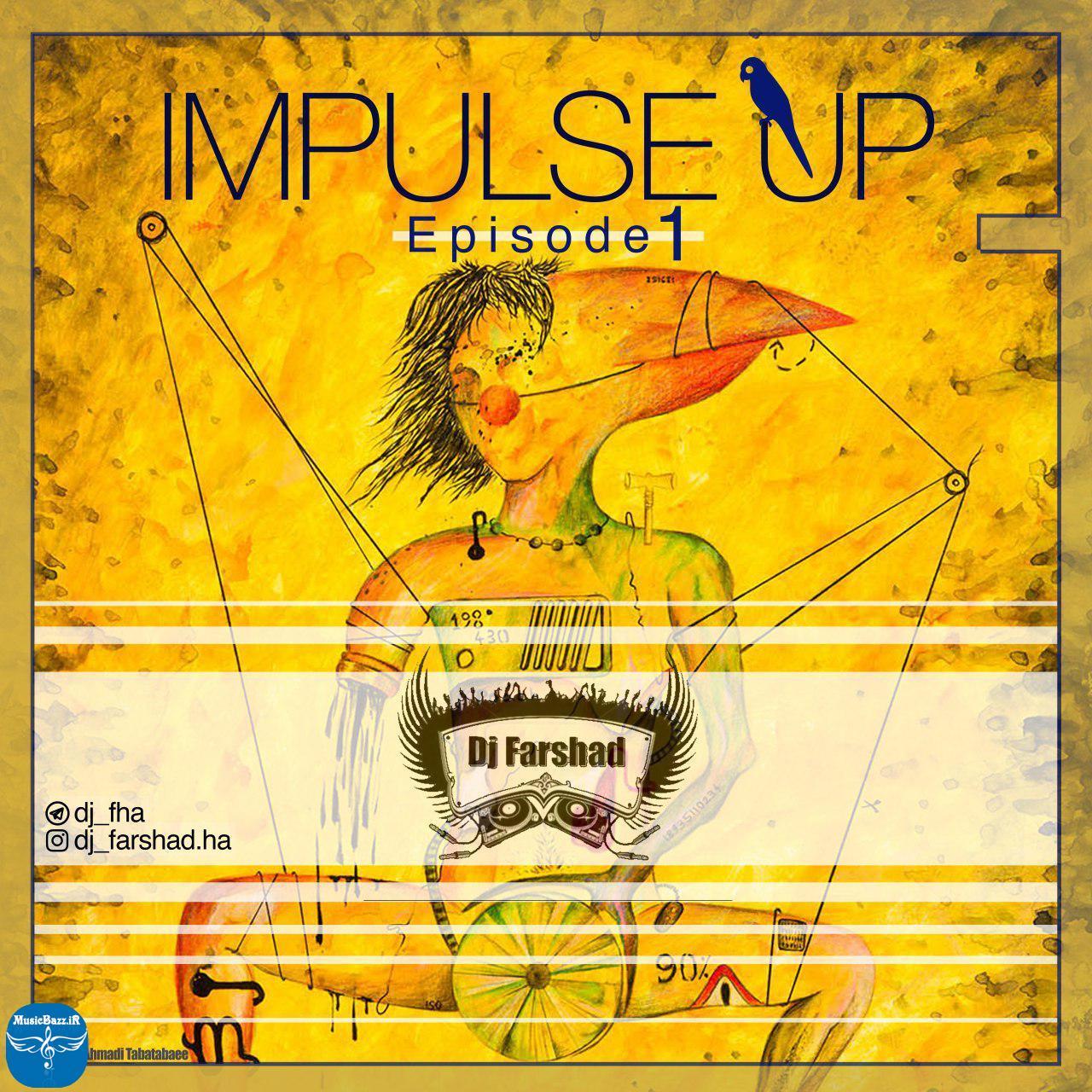 دانلود ریمیکس جدیدو فوق العاده زیبایدیجی فرشادبه نامImpuse Up Episode 1