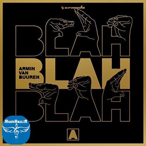 دانلود آهنگ جدید Armin Van Buuren به نام Blah Blah Blah