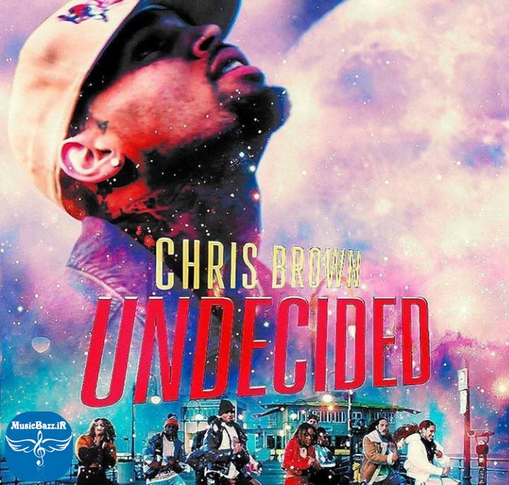 دانلود آهنگ جدید Chris Brown به نام Undecided