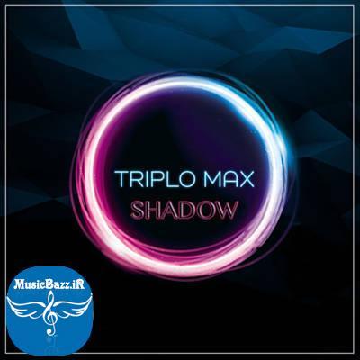 دانلود آهنگ جدید Triplo Max به نام Shadow
