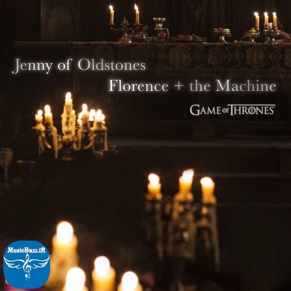 دانلود آهنگ جدیدFlorenceبنامJenny of Oldstones (Game of Thrones)با کیفیت بالا