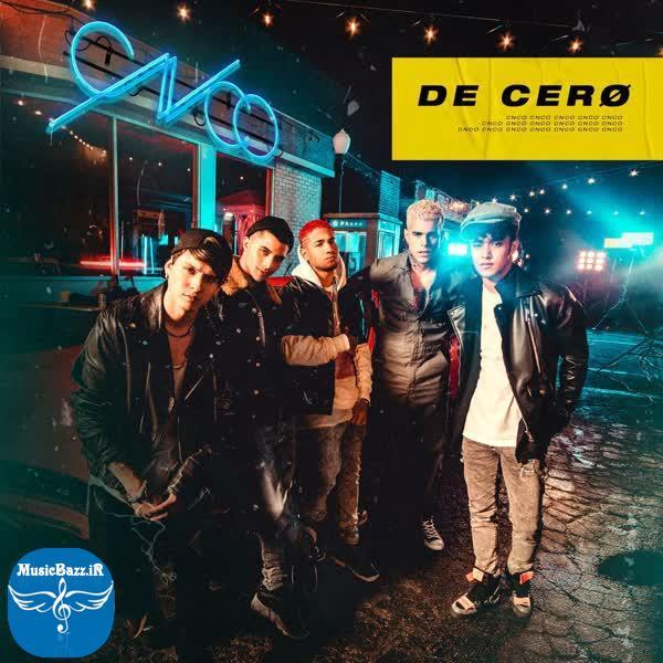 دانلود آهنگ جدید CNCO بنام De Cero با کیفیت بالا