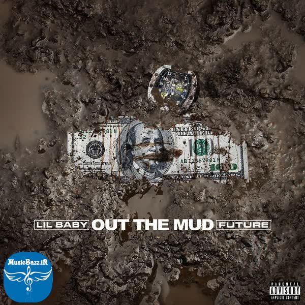 دانلود آهنگ جدیدLil BabyبنامOut The Mud (Ft Future)با کیفیت بالا